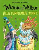 WINNIE Y WILBUR. ¡FELIZ CUMPLEAÑOS, WINNIE! (NUEVA EDICIÓN)
