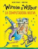 WINNIE Y WILBUR. LA COMPUTADORA NUEVA (NUEVA EDICIÓN)