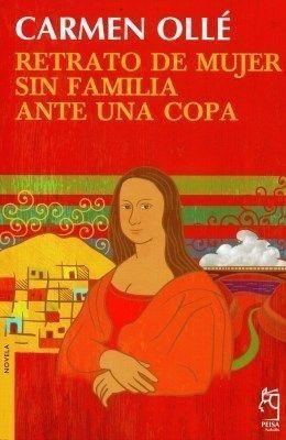 RETRATO DE UNA MUJER SIN FAMILIA ANTE UNA COPA