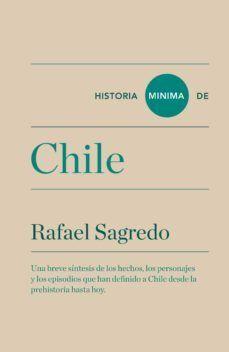 HISTORIA MINIMA DE CHILE (RAFAEL SAGREDO BAEZA)