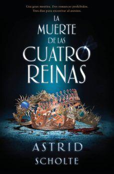 LA MUERTE DE LAS CUATRO REINAS