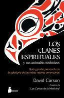LOS CLANES ESPIRITUALES Y SUS ANIMALES TOTEMICOS
