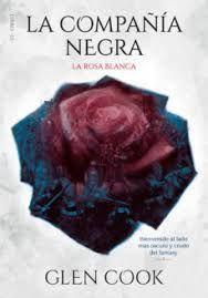 LA COMPAÑIA NEGRA /LA ROSA BLANCA LIBRO III