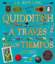 QUIDDITCH A TRAVES DE LOS TIEMPOS (ED. ILUSTRADA)