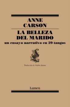 LA BELLEZA DEL MARIDO : UN ENSAYO NARRATIVO EN 29 TANGOS
