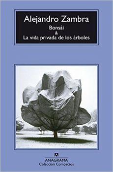 BONSAI & LA VIDA PRIVADA DELOS ARBOLES