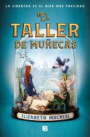 EL TALLER DE MUÑECAS / THE DOLL FACTORY