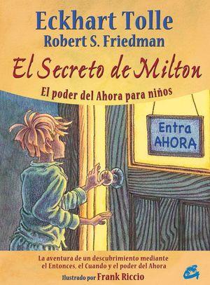 EL SECRETO DE MILTON : EL PODER DEL AHORA PARA NIÑOS