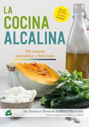 LA COCINA ALCALINA : 100 RECETAS SALUDABLES Y DELICIOSAS