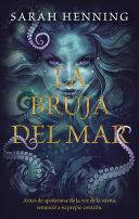 LA BRUJA DEL MAR / THE SEA WITCH