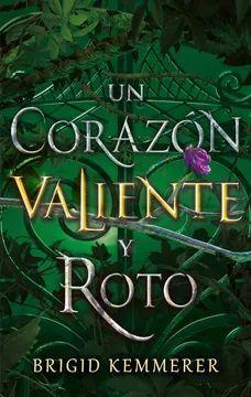 UN CORAZN VALIENTE Y ROTO/ HEART SO FIERCE AND BROKEN