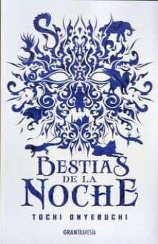 BESTIAS DE LA NOCHE / TICHI ONYEBUCHI