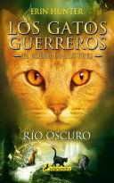 GATOS-EL PODER DE LOS TRES 02. RIO OSCURO