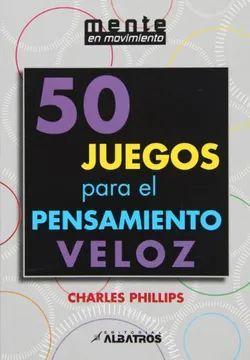 50 JUEGOS PARA EL PENSAMIENTO VELOZ