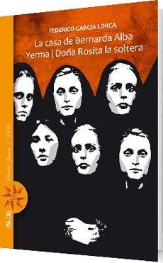 LA CASA DE BERNARDA ALBA - YERMA - DOÑA ROSITA