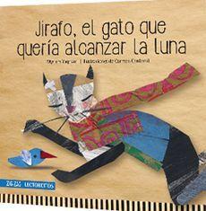 JIRAFO, EL GATO QUE QUERIA ALCANZAR LA LUNA