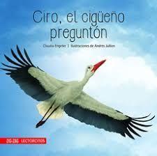 CIRO, EL CIGÜEÑO PREGUNTON