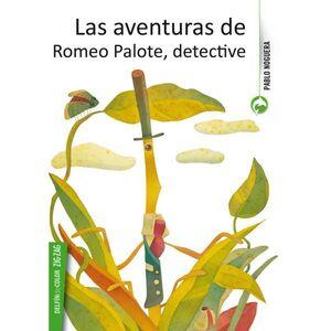 LAS AVENTURAS DE ROMEO PALOTE, DETECTIVE