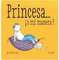 PRINCESA... ¡A MI MANERA!
