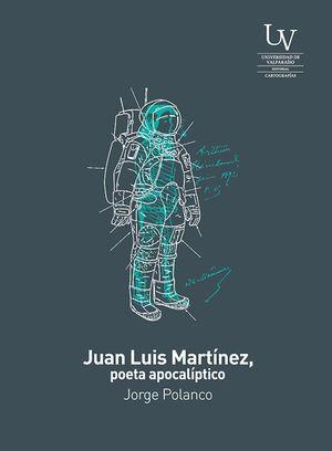 JUAN LUIS MARTINEZ, POETA APOCALIPTICO