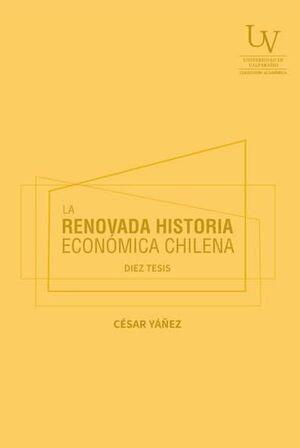 LA RENOVADA HISTORIA ECONOMICA DE CHILE