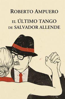 EL ULTIMO TANGO DE SALVADOR ALLENDE