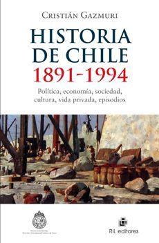 HISTORIA DE CHILE 1891 - 1994