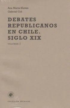 DEBATES REPUBLICANOS EN CHILE, SIGLO XIX