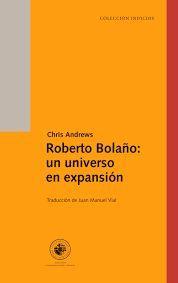 ROBERTO BOLAÑO: UN UNIVERSO EN EXPASION
