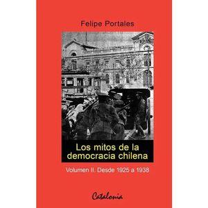LOS MITOS DE LA DEMOCRACIA CHILENA: DESDE 1925 A 1938