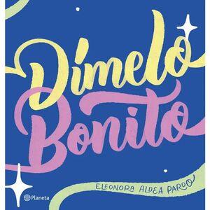 DIMELO BONITO