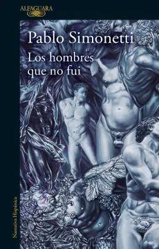 LOS HOMBRES QUE NO FUI