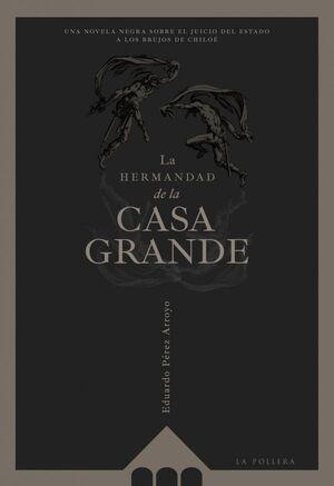 LA HERMANDAD DE LA CASA GRANDE