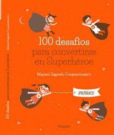 100 DESAFIOS PARA CONVERTIRSE EN SUPERHEROE