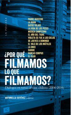 ¿POR QUE FILMAMOS LO QUE FILMAMOS?