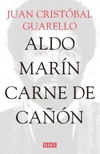 ALDO MARIN, CARNE DE CAÑON