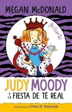 JUDY MOODY Y LA FIESTA DE TE REAL