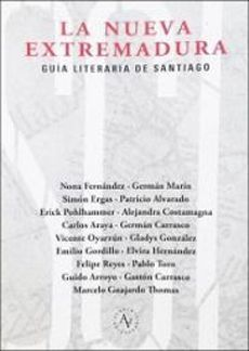 LA NUEVA EXTREMADURA - GUIA LITERARIA DE SANTIAGO