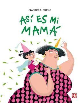 ASÍ ES MI MAMÁ