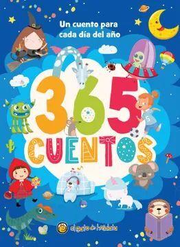 365 CUENTOS UNO PARA CADA DÍA DEL AÑO