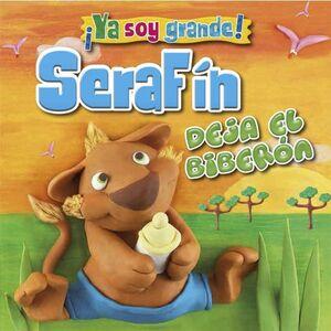 SERAFÍN DEJA EL BIBERÓN
